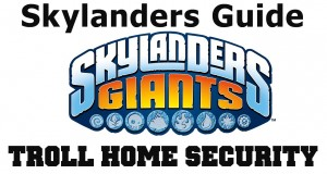 COTV – Skylanders Giants Troll Home Security Find All Collectibles – Chapter 8
