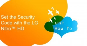 Set the Security Code with the LG Nitro™ HD: AT&T How To Video Series