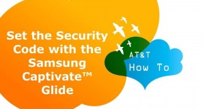 Set the Security Code with the Samsung Captivate™ Glide: AT&T How To Video Series