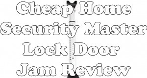 Cheap Home Security Master Lock Door Jam Review