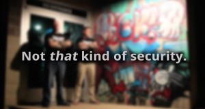 Not That Type Of Security Company – The Bouncers