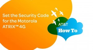 Set the Security Code for the Motorola ATRIX™ 4G: AT&T How To Video Series